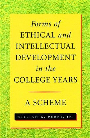 Forms of intellectual and ethical development in the college years by Perry, William G.