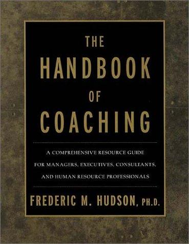 The Handbook of Coaching by Frederic M., Ph.D. Hudson, Frederic M. Hudson