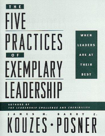 The Five Practices of Exemplary Leadership by James M. Kouzes