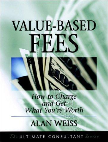 Value-based fees by Alan Weiss