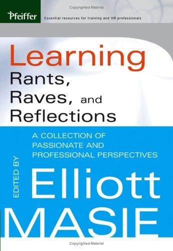 Learning Rants, Raves, and Reflections by Elliott Masie
