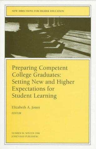 Preparing Competent College Graduates: Setting New and Higher Expectations for Student Learning by Elizabeth A. Jones